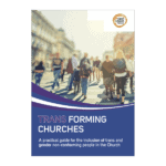 TRANSforming churches - A Practical Guide to Trans Inclusion